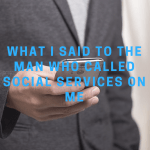 What I said to the man who called social services on me