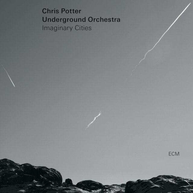 Chris Potter Underground Orchestra Imaginary Cities