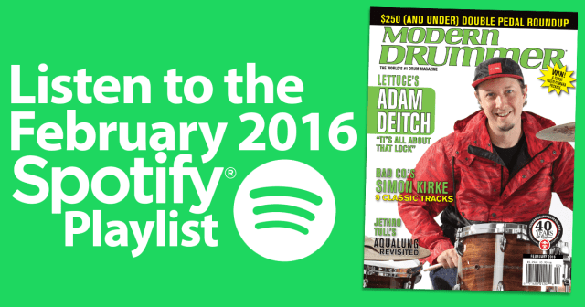 Listen to the Drumming on Spotify: Great Tracks From <em>MD</em>'s February 2016 Issue