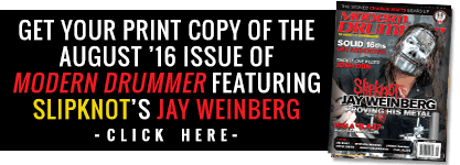 Get your print copy of the August 2016 issue featuring Jay Weinberg