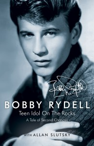Bobby Rydell Teen Idol on the Rocks