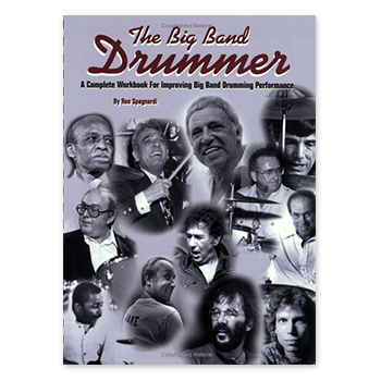 The Big Band Drummer - A Complete Workbook for Improving Big Band Drumming Performance (Print Books)