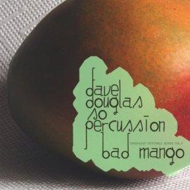Dave Douglas & So Percussion - Bad Mango album cover