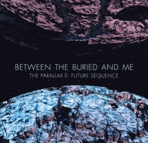 Between the Buried and Me - The Parallax II: Future Sequence