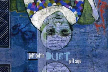 Jeff Coffin and Jeff Sipe: Duet Jeff Coffin and Jeff Sipe Duet