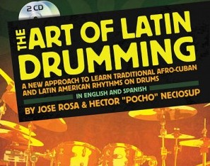 "The Art Of Latin Drumming By Jose Rosa and Hector ""Pocho"" Neciosup"