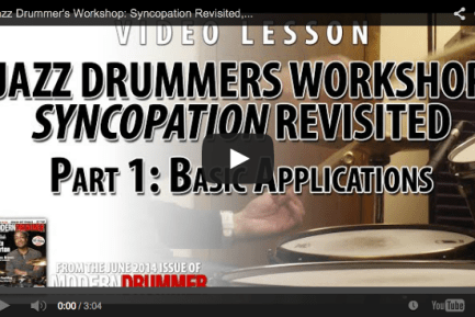 VIDEO! Jazz Drummer's Workshop: Syncopation Revisited, Part 2: 3/4 Applications (From the July 2014 Issue)