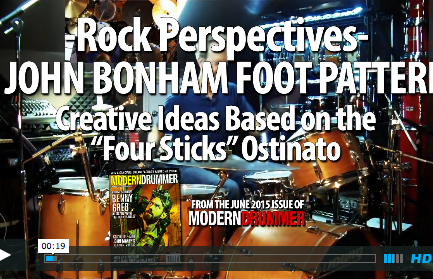 "VIDEO LESSON! John Bonham–Style Foot Pattern: Getting Creative With the ""Four Sticks"" Ostinato"