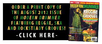 Oreder a Print Copy of  The August 2012 Issue of Modern Drummer Featuring Reggae, Ska, and Rocksteady Grooves!