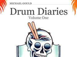 DRUM DIARIES, VOLUME ONE BY MICHAEL GOULD