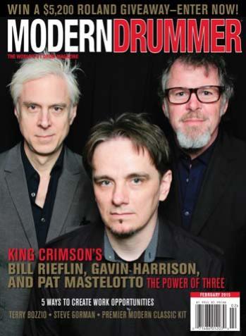 February 2015 Issue of Modern Drummer featuring King Crimson's Pat Mastelotto, Gavin Harrison, and Bill Rieflin