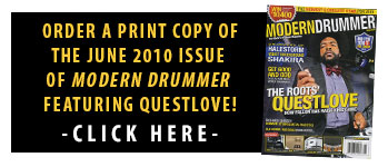 Get A Print Copy of the June 2010 Issue of <em>Modern Drummer</em> Featuring The Roots' Questlove