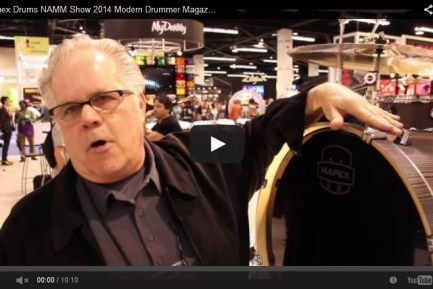 VIDEO Mapex Drums NAMM Show 2014 Modern Drummer Magazine New Gear Coverage