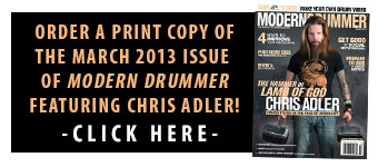 Order A Print Copy of The March 2013 Issue of Modern Drummer featuring Lamb of God drumer Chris Adler!