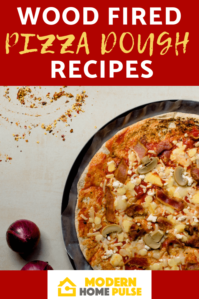 WOOD FIRED PIZZA DOUGH RECIPES