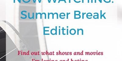 now watching_summer break_modern laine