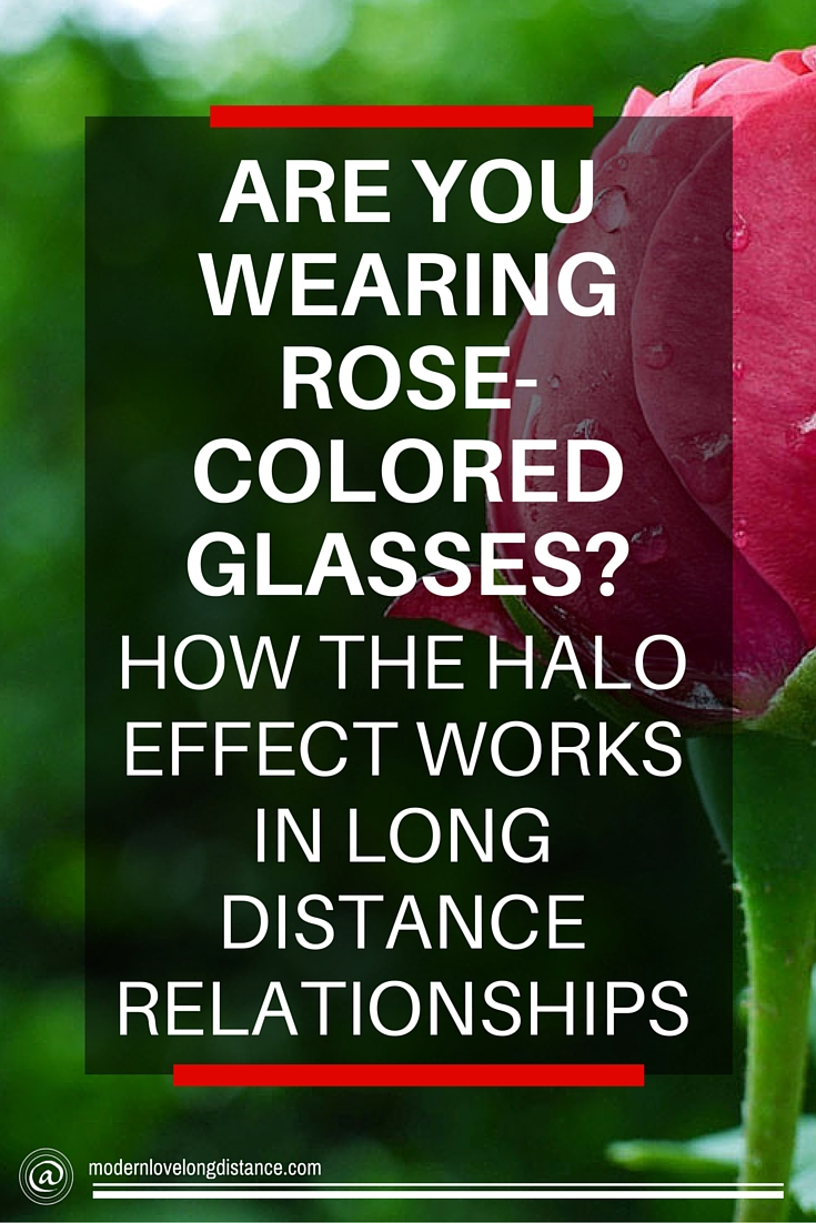 Are you wearing rose colored glasses how the halo effect works in are you wearing rose colored glasses how the halo effect works in long distance relationships nvjuhfo Choice Image