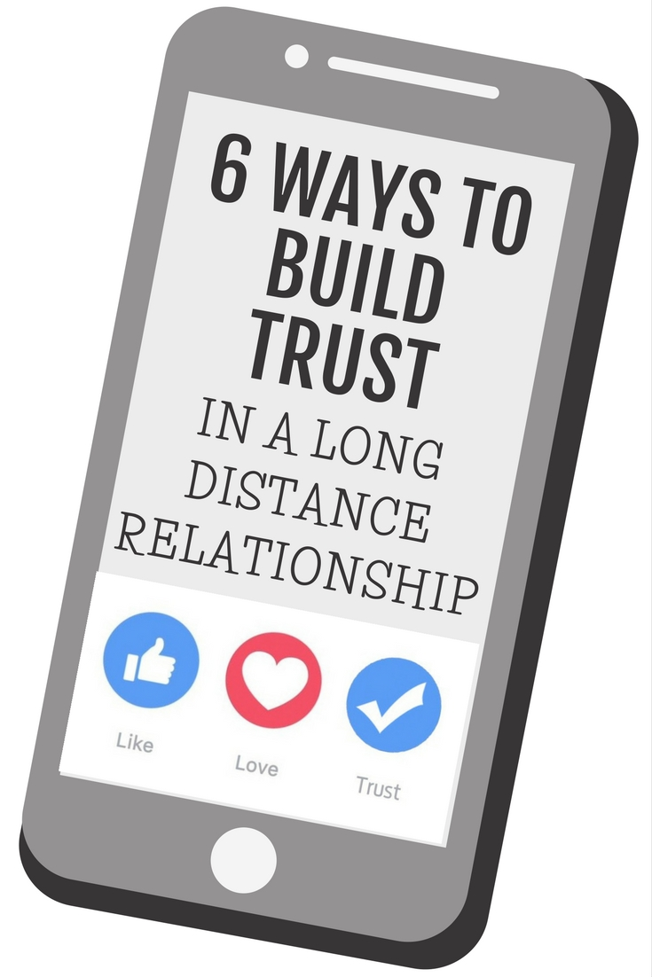 6 Ways to Build Trust in a Long Distance Relationship