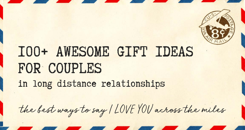 100 Awesome Gift Ideas For Couples In Long Distance Relationships