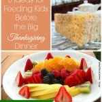 3 Ideas for Feeding Kids Before the Big Thanksgiving Dinner
