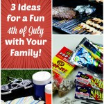 3 Ideas for a Fun (and Safe) Fourth of July with Your Family!