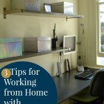 3 Tips for Working from Home with Young Kids