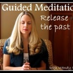 Guided Meditation: Release the Past