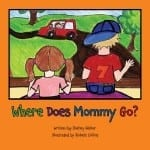 Where Does Mommy Go?