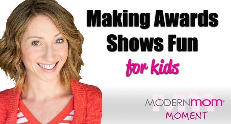 Making Awards Shows Fun For Kids: A ModernMom Moment