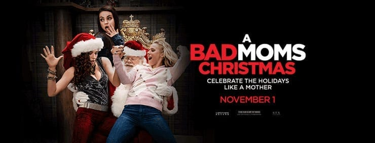 A Bad Moms Christmas Movie in Theatres Now