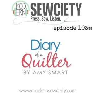 Modern Sewciety podcast episode 103 amy smart