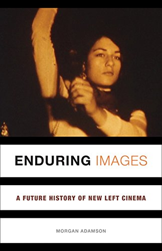 Enduring Images: A Future History of New Left Cinema-cover