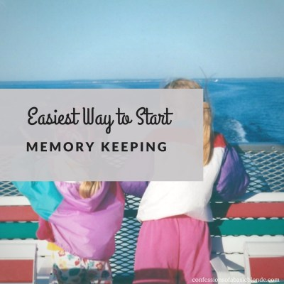 Easiest Ways to Start Memory Keeping