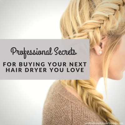Professional Secrets for Buying Your New Favorite Hair Dryer