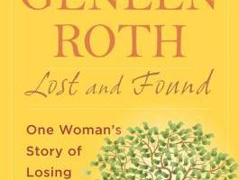 "BHBC review: Geneen Roth's ""Lost and Found"""