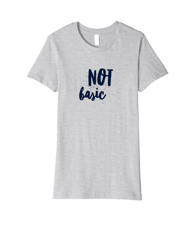 f379b01e230 Not Basic Fun Cute Slogan T-Shirt for Women