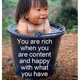 You are rich when you are content and happy with that you have!