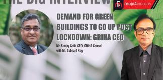 Why Green Building Technology Benefits Demand Sanjay Seth Griha Interview Mojo4industry