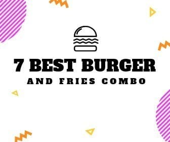 7 Best Burger and Fries Combos {Collaborative}