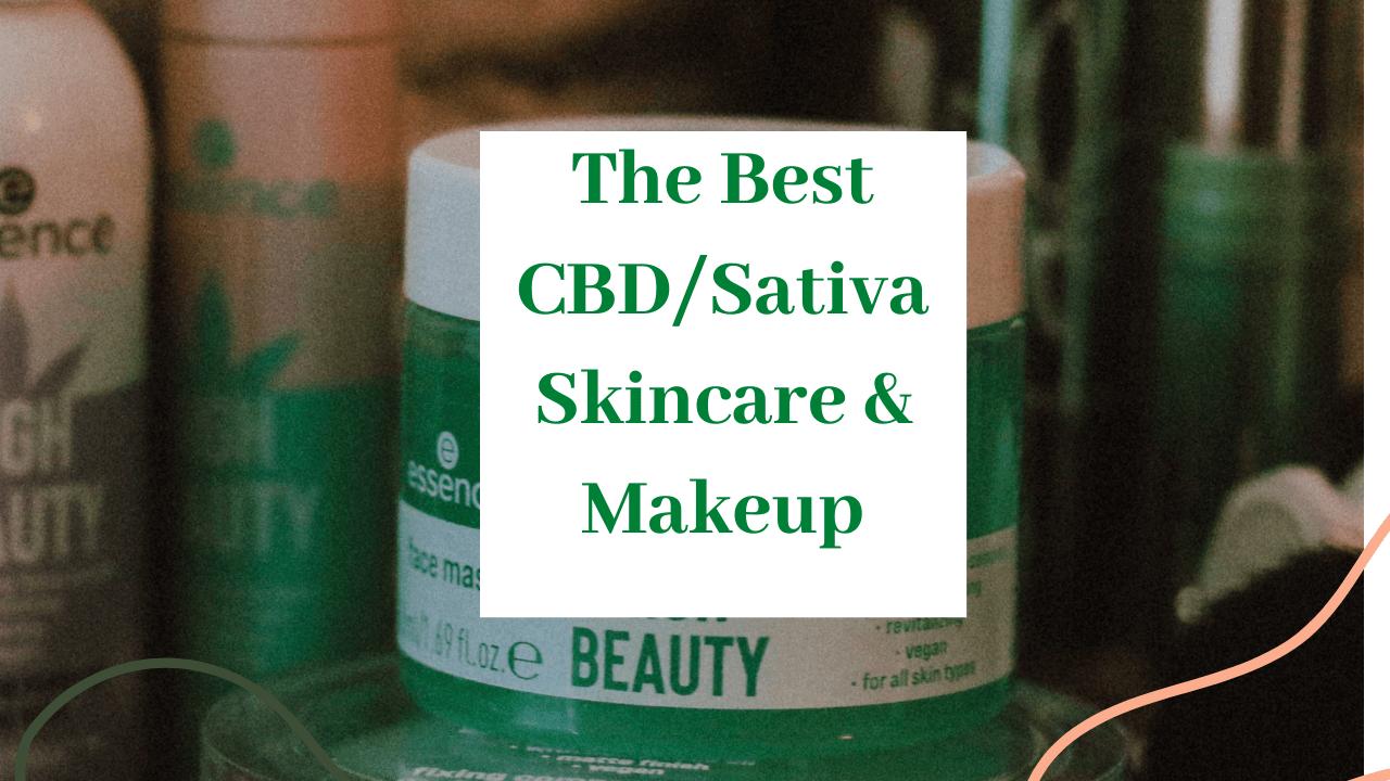 The Best CBD/Sativa Skincare & Makeup