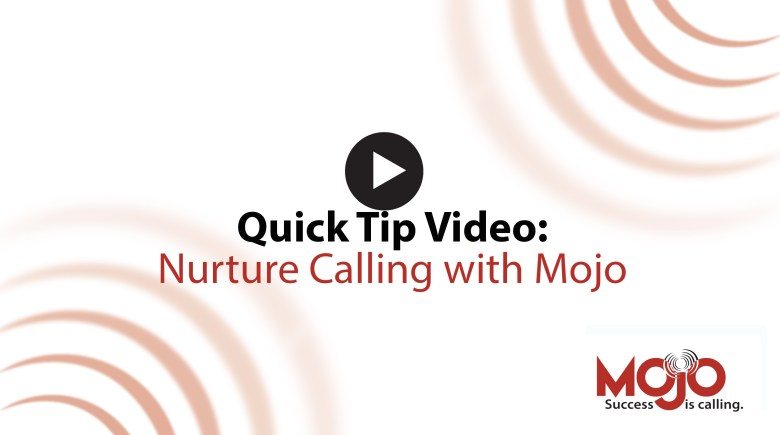 Nurture Dialing with Mojo Dialer