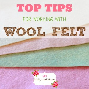 Tips for working with Wool Felt