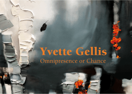"""""""Omnipresence or Chance"""" with Yvette Gellis. Opening August 24"""