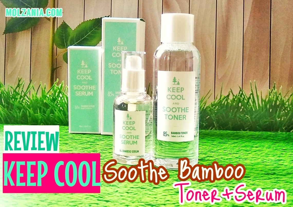 REVIEW Keep Cool Soothe Bmboo Toner dan Serum