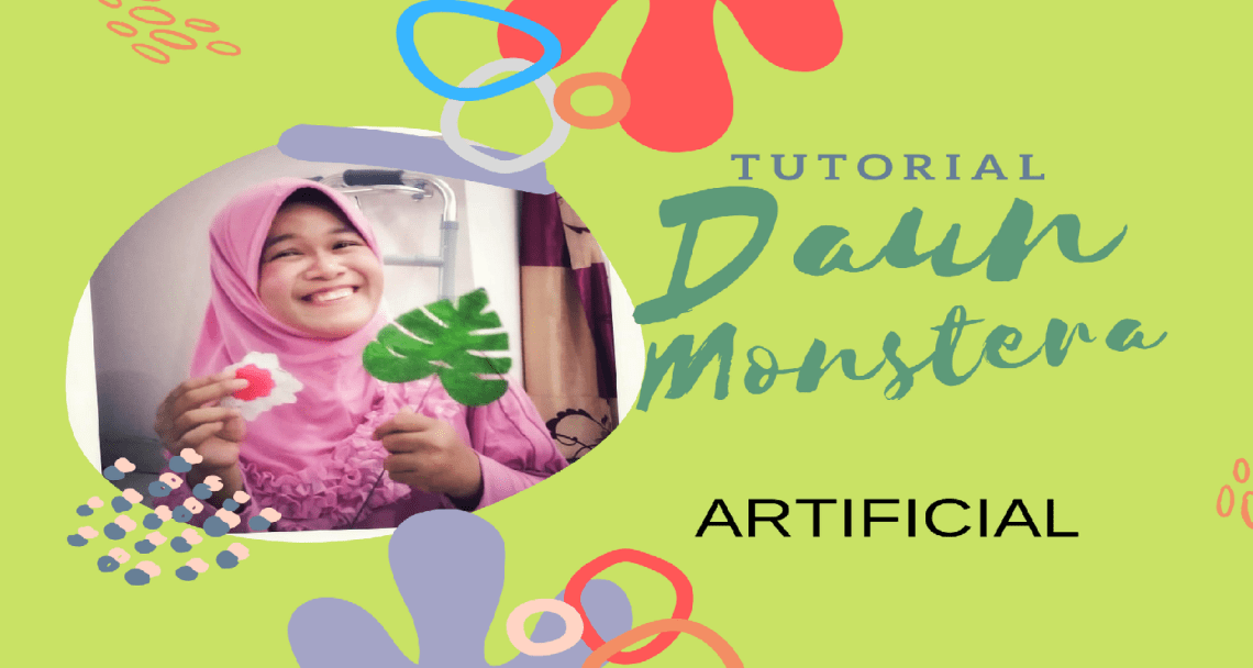Tutorial Membuat Daun Monstera ArtificialTutorial Membuat Daun Monstera Artificial