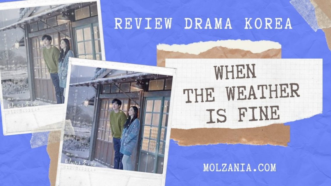 Review Lengkap Drama Korea When The Weather is Fine
