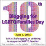 Blogging for LGBTQ Families Day 2015