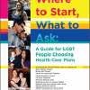 Where to Start, What to Ask: A Guide for LGBT People Choosing Health Care Plans