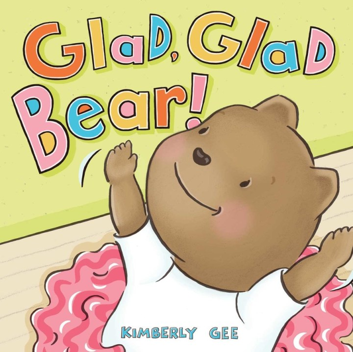 Glad Glad Bear - Kimberly Gee
