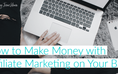 How to Make Money with Affiliate Marketing on Your Blog